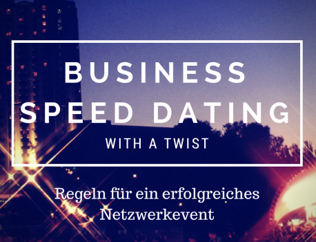 Business Speed Dating – with a Twist